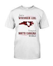 JUST A WISCONSIN GIRL IN A NORTH CAROLINA WORLD Classic T-Shirt thumbnail