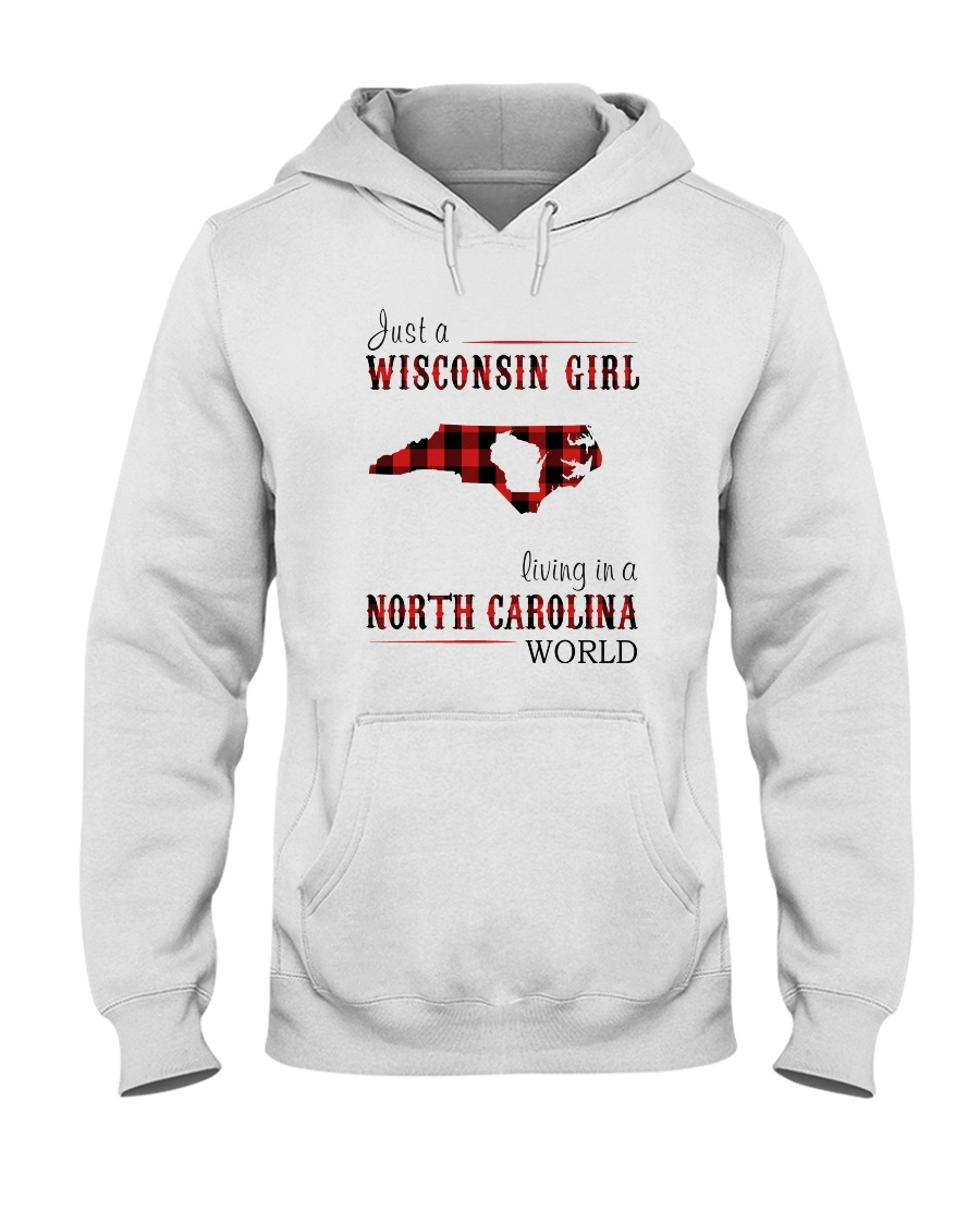 JUST A WISCONSIN GIRL IN A NORTH CAROLINA WORLD Hooded Sweatshirt