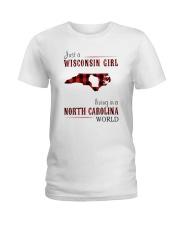 JUST A WISCONSIN GIRL IN A NORTH CAROLINA WORLD Ladies T-Shirt thumbnail