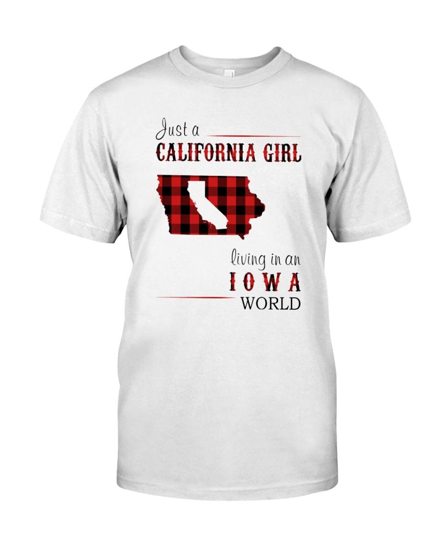 JUST A CALIFORNIA GIRL IN AN IOWA WORLD Classic T-Shirt