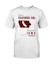JUST A CALIFORNIA GIRL IN AN IOWA WORLD Classic T-Shirt front