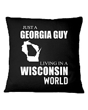 JUST A GEORGIA GUY IN A WISCONSIN WORLD Square Pillowcase thumbnail