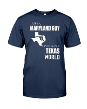 JUST A MARYLAND GUY IN A TEXAS WORLD Classic T-Shirt thumbnail