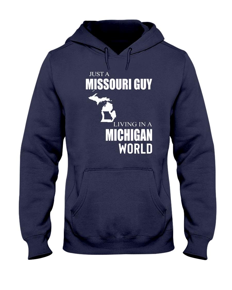 JUST A MISSOURI GUY IN A MICHIGAN WORLD Hooded Sweatshirt