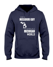 JUST A MISSOURI GUY IN A MICHIGAN WORLD Hooded Sweatshirt front
