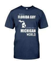 JUST A FLORIDA GUY IN A MICHIGAN WORLD Classic T-Shirt thumbnail