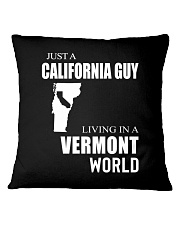 JUST A CALIFORNIA GUY IN A VERMONT WORLD Square Pillowcase thumbnail