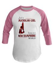 JUST A MICHIGAN GIRL IN A NEW HAMPSHIRE WORLD Baseball Tee thumbnail