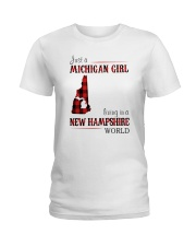 JUST A MICHIGAN GIRL IN A NEW HAMPSHIRE WORLD Ladies T-Shirt thumbnail