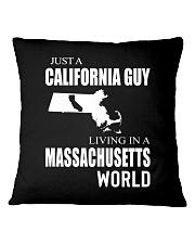 JUST A CALIFORNIA GUY IN A MASSACHUSETTS WORLD Square Pillowcase thumbnail