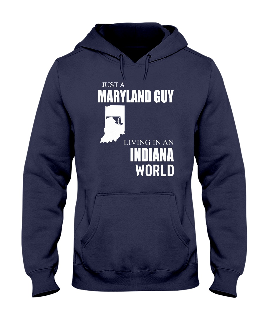 JUST A MARYLAND GUY IN AN INDIANA WORLD Hooded Sweatshirt