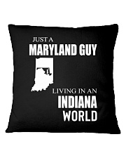 JUST A MARYLAND GUY IN AN INDIANA WORLD Square Pillowcase thumbnail