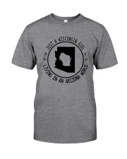 WISCONSIN GIRL LIVING IN ARIZONA WORLD Classic T-Shirt thumbnail