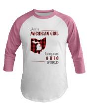 JUST A MICHIGAN GIRL IN AN OHIO WORLD Baseball Tee thumbnail