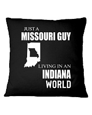 JUST A MISSOURI GUY IN AN INDIANA WORLD Square Pillowcase thumbnail