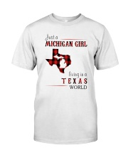 JUST A MICHIGAN GIRL IN A TEXAS WORLD Classic T-Shirt front