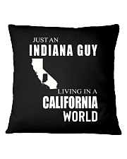 JUST AN INDIANA GUY IN A CALIFORNIA WORLD Square Pillowcase thumbnail