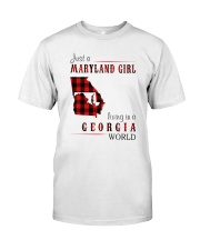 JUST A MARYLAND GIRL IN A GEORGIA WORLD Classic T-Shirt front
