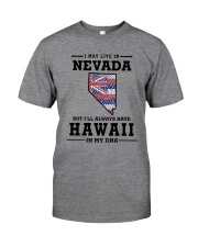 LIVE IN NEVADA BUT I'LL HAVE HAWAII IN MY DNA Classic T-Shirt thumbnail
