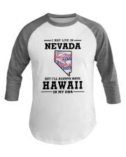 LIVE IN NEVADA BUT I'LL HAVE HAWAII IN MY DNA Baseball Tee thumbnail