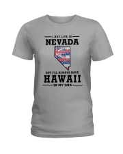 LIVE IN NEVADA BUT I'LL HAVE HAWAII IN MY DNA Ladies T-Shirt front