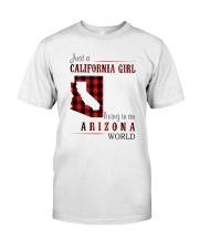 JUST A CALIFORNIA GIRL IN AN ARIZONA WORLD Classic T-Shirt thumbnail