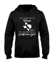 LIFE TOOK ME 2 TEXAS - CALIFORNIA Hooded Sweatshirt thumbnail