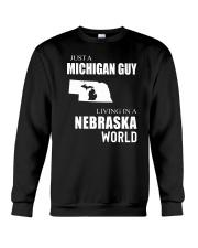 JUST A MICHIGAN GUY IN A NEBRASKA WORLD Crewneck Sweatshirt thumbnail