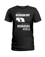 JUST A MICHIGAN GUY IN A NEBRASKA WORLD Ladies T-Shirt thumbnail