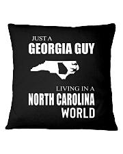 JUST A GEORGIA GUY IN A NORTH CAROLINA WORLD Square Pillowcase thumbnail