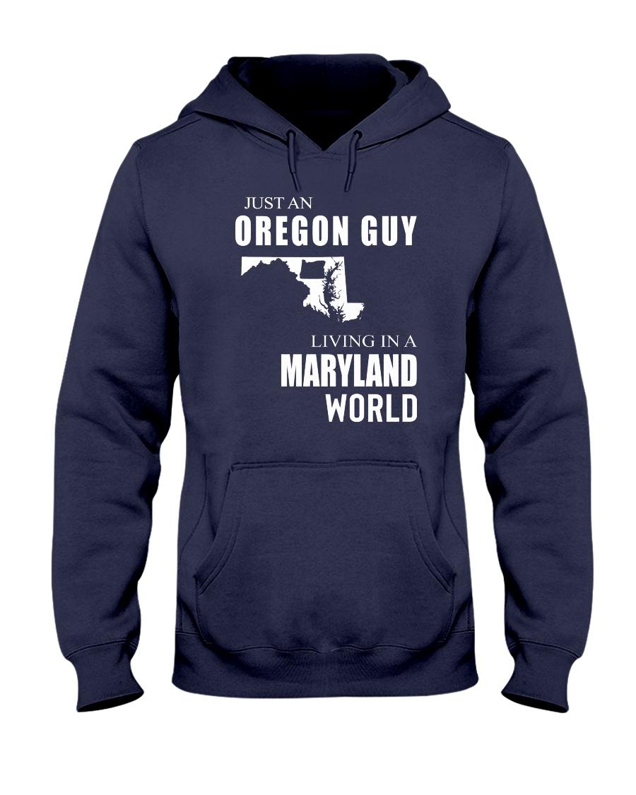 JUST AN OREGON GUY IN A MARYLAND WORLD Hooded Sweatshirt