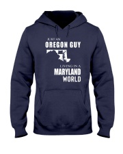 JUST AN OREGON GUY IN A MARYLAND WORLD Hooded Sweatshirt front