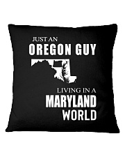 JUST AN OREGON GUY IN A MARYLAND WORLD Square Pillowcase thumbnail