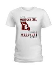 JUST A MICHIGAN GIRL IN A MISSOURI WORLD Ladies T-Shirt thumbnail