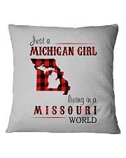 JUST A MICHIGAN GIRL IN A MISSOURI WORLD Square Pillowcase thumbnail
