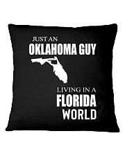 JUST AN OKLAHOMA GUY IN A FLORIDA WORLD Square Pillowcase thumbnail