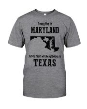 LIVE IN MARYLAND BUT BELONG TO TEXAS Classic T-Shirt thumbnail