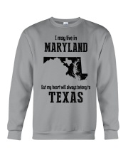 LIVE IN MARYLAND BUT BELONG TO TEXAS Crewneck Sweatshirt thumbnail