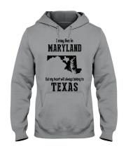 LIVE IN MARYLAND BUT BELONG TO TEXAS Hooded Sweatshirt thumbnail