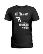 JUST AN ARIZONA GUY IN A MICHIGAN WORLD Ladies T-Shirt thumbnail