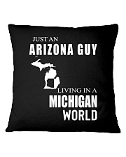 JUST AN ARIZONA GUY IN A MICHIGAN WORLD Square Pillowcase thumbnail