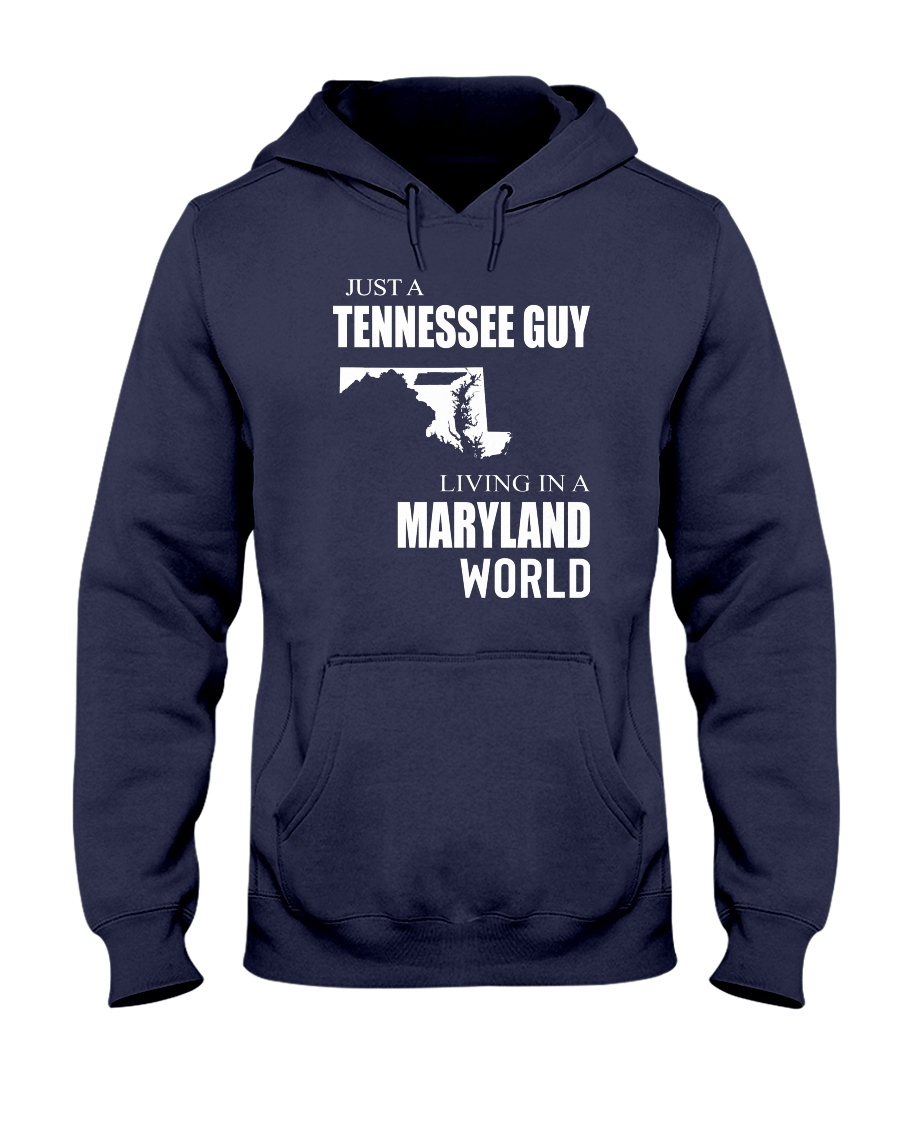 JUST A TENNESSEE GUY IN A MARYLAND WORLD Hooded Sweatshirt