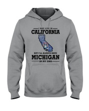 LIVE IN CALIFORNIA BUT MICHIGAN IN MY DNA Hooded Sweatshirt front