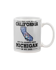 LIVE IN CALIFORNIA BUT MICHIGAN IN MY DNA Mug thumbnail