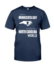 JUST A MINNESOTA GUY IN A NORTH CAROLINA WORLD Classic T-Shirt thumbnail