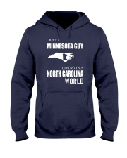 JUST A MINNESOTA GUY IN A NORTH CAROLINA WORLD Hooded Sweatshirt front