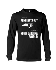JUST A MINNESOTA GUY IN A NORTH CAROLINA WORLD Long Sleeve Tee tile