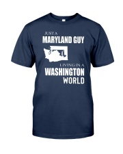 JUST A MARYLAND GUY IN A WASHINGTON WORLD Classic T-Shirt thumbnail