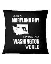 JUST A MARYLAND GUY IN A WASHINGTON WORLD Square Pillowcase thumbnail