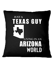 JUST A TEXAS GUY IN AN ARIZONA WORLD Square Pillowcase tile